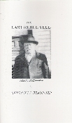 THE LAST REBEL YELL This features a look at the Civil War from a point of view seldom presented. It even features an interesting story and it also introduces you to Morgan County, Alabama's last surviving Confederate Veteran, John D. McClanahan.